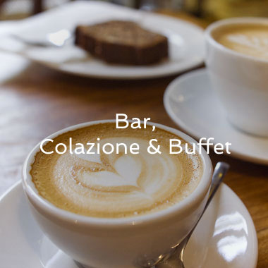 Bar, Colazione & Buffet